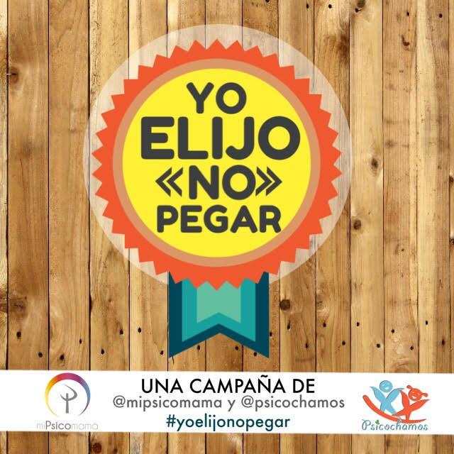 """Campaña """"Yo Elijo No Pegar"""" junto a @mipsicomama"""